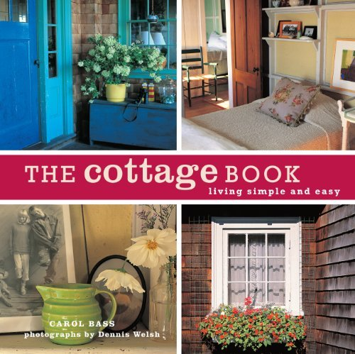 Carol Bass The Cottage Book Living Simple And Easy