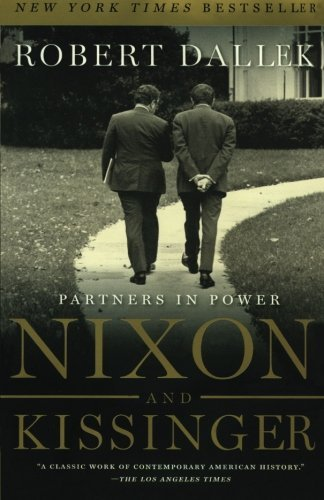 Robert Dallek Nixon And Kissinger Partners In Power