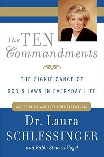 Dr Laura Schlessinger The Ten Commandments The Significance Of God's Laws In Everyday Life