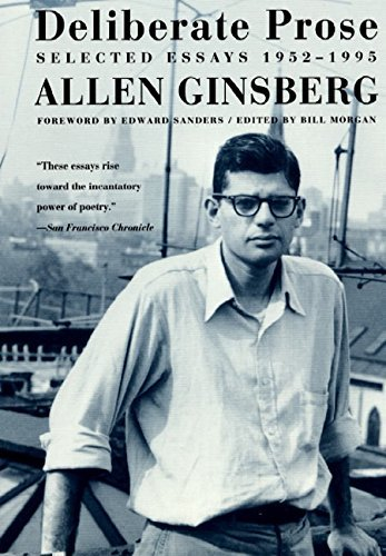Allen Ginsberg Deliberate Prose Selected Essays 1952 1995