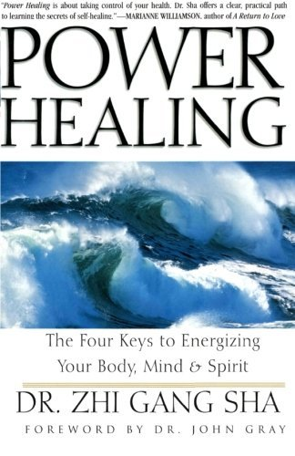 Zhi Gang Sha Power Healing Four Keys To Energizing Your Body Mind And Spiri