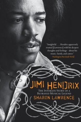 Sharon Lawrence Jimi Hendrix The Intimate Story Of A Betrayed Musical Legend