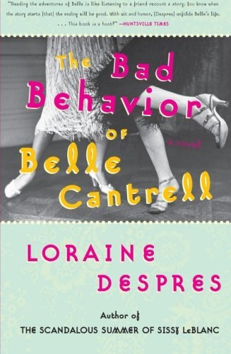 Loraine Despres The Bad Behavior Of Belle Cantrell