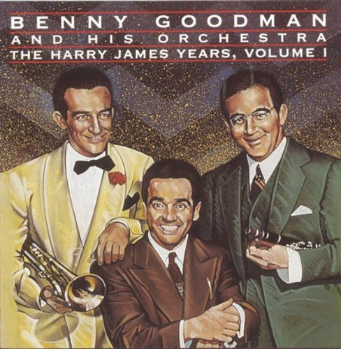 Goodman Benny Vol. 1 Harry James Years