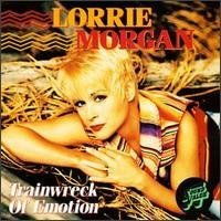 Lorrie Morgan Trainwreck Of Emotion