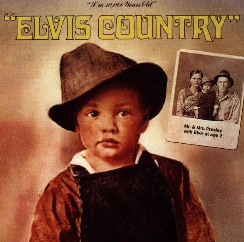 Elvis Presley Elvis Country I'm 10000 Years
