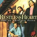 Restless Heart Tell Me What You Dream