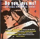 Do You Love Me? Do You Love Me? Presley Hyman Hall & Oates Presley Hyman Hall & Oates