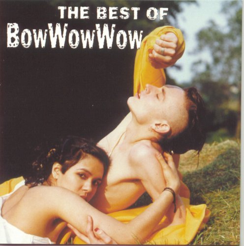 Bow Wow Wow Best Of Bow Wow Wow