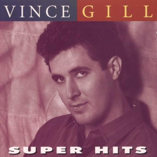 Vince Gill Super Hits