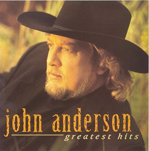 John Anderson Greatest Hits