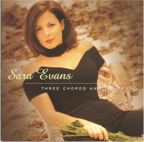 Sara Evans Three Chords & The Truth
