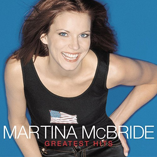 Martina Mcbride Greatest Hits