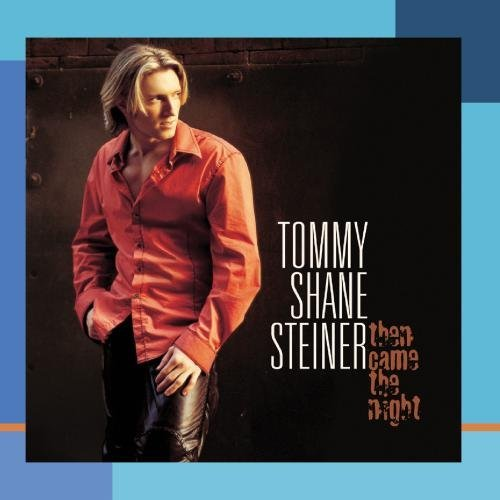 Tommy Shane Steiner Then Came The Night CD R