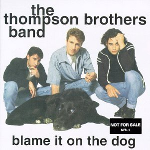 Thompson Brothers Band Blame It On The Dog