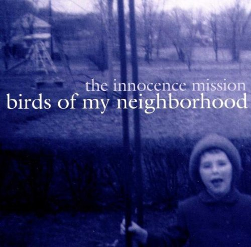 Innocence Mission Birds Of My Neighborhood