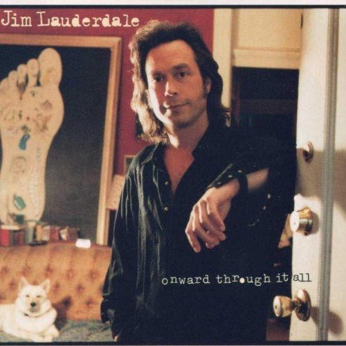 Jim Lauderdale Onward Through It All
