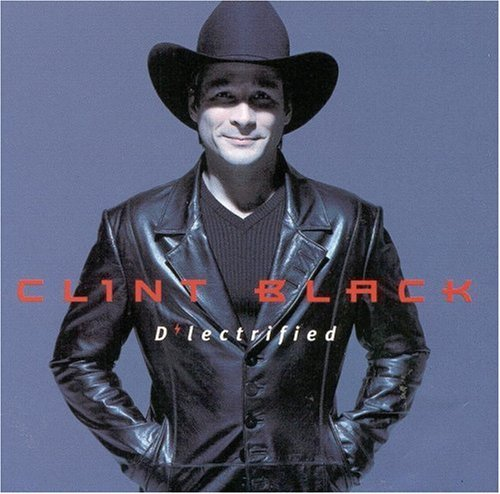 Clint Black D'lectrified