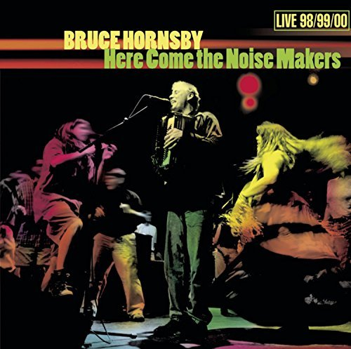 Bruce Hornsby Here Come The Noise Makers 2 CD Set
