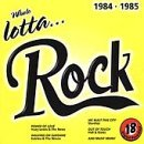 Whole Lotta...Rock 1984 85 Tears For Fears Duran Duran Whole Lotta...Rock