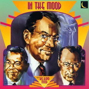 In The Mood In The Mood Miller Brown Dorsey Ellington Herman Goodman Armstrong James