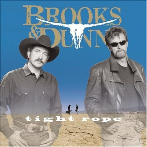 Brooks & Dunn Tight Rope