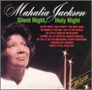 Mahalia Jackson Silent Night Holy Night