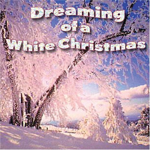 Dreaming Of A White Christmas Dreaming Of A White Christmas
