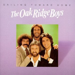 Oak Ridge Boys Sailing Toward Home