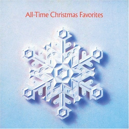 All Time Christmas Favorites All Time Christmas Favorites