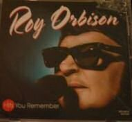 Roy Orbison Hits You Remember