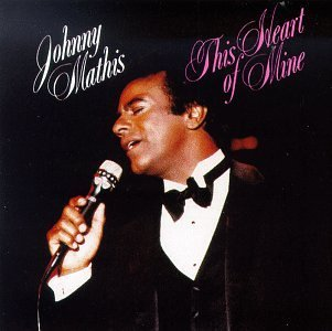 Johnny Mathis This Heart Of Mine