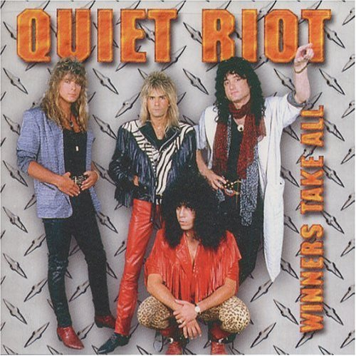 Quiet Riot Winners Take All