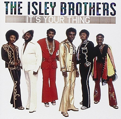 Isley Brothers It's Your Thing