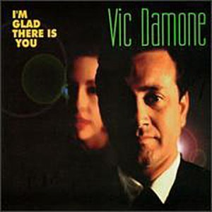 Damone Vic I'm Glad There Is You