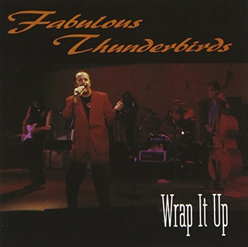 Fabulous Thunderbirds Wrap It Up
