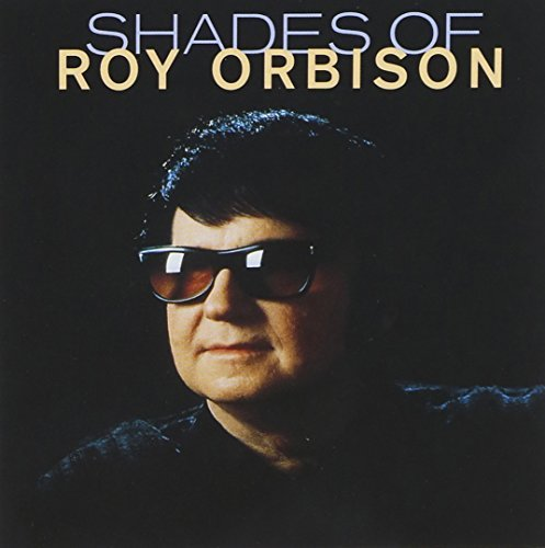 Roy Orbison Shades Of