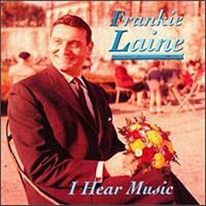 Frankie Laine I Hear Music