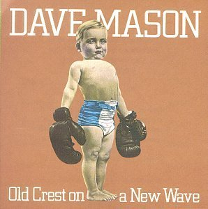 Mason Dave Old Crest On A New Wave