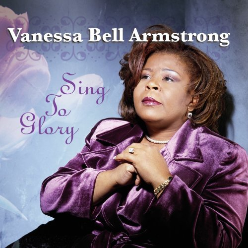 Vanessa Bell Armstrong Sing To Glory