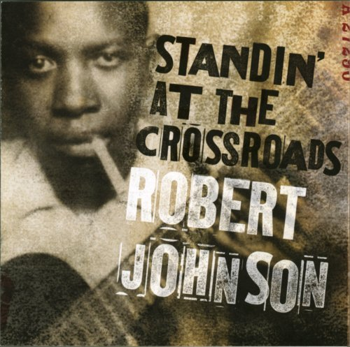 Johnson Robert Standin' At The Crossroads