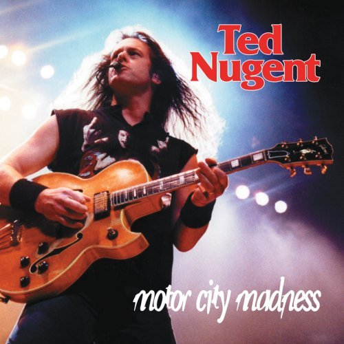 Ted Nugent Motor City Madness