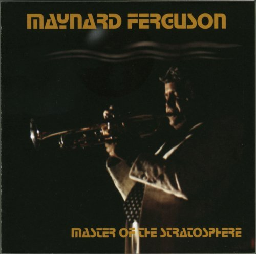 Maynard Ferguson Master Of The Stratosphere