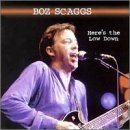 Boz Scaggs Here's The Low Down