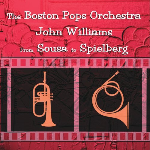 Boston Pops Orchestra From Sousa To Spielberg