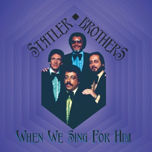 Statler Brothers When We Sing For Him