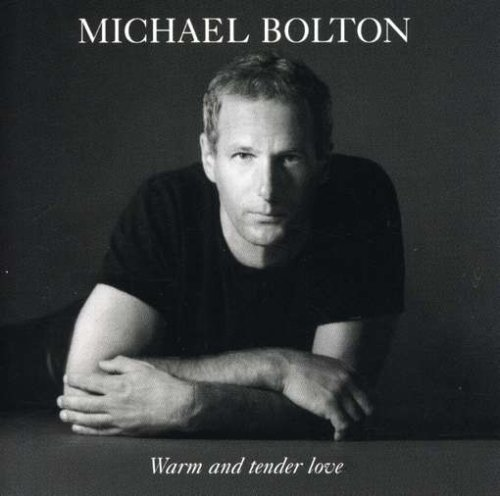 Michael Bolton Warm & Tender Love