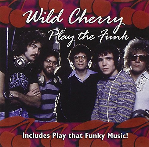 Wild Cherry Play The Funk