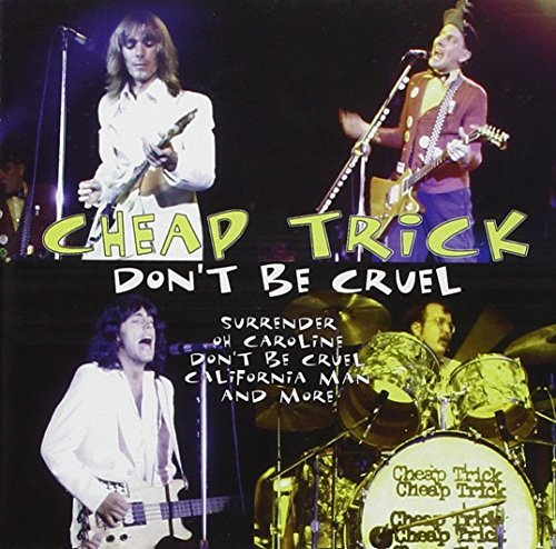 Cheap Trick Don't Be Cruel