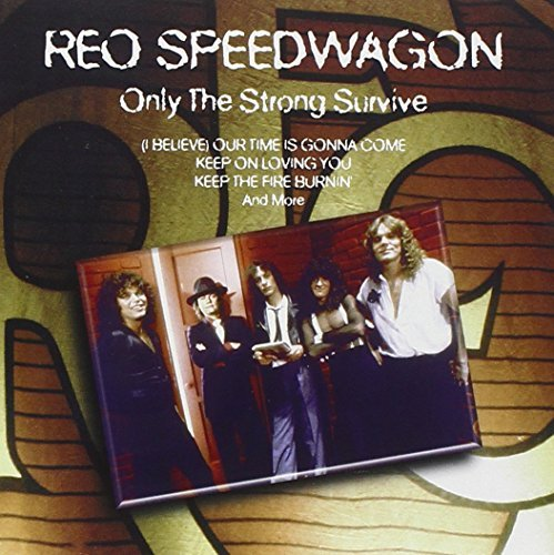 Reo Speedwagon Only The Strong Survive